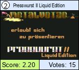 Presswurst II Liquid Edition